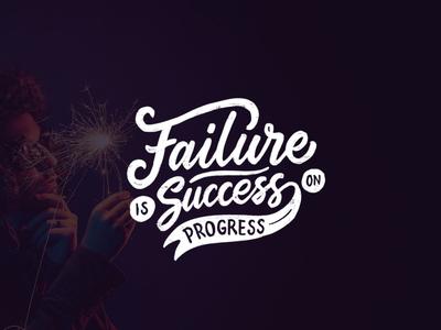 Failure Is Success On Progress