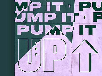 Pump it ⬆ graphic  design purple green fun typography type poster