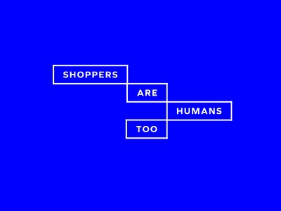 Shoppers Are Humans Too  identity branding minimal