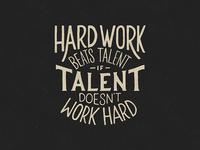 Hard Work Beats Talent - Lettering