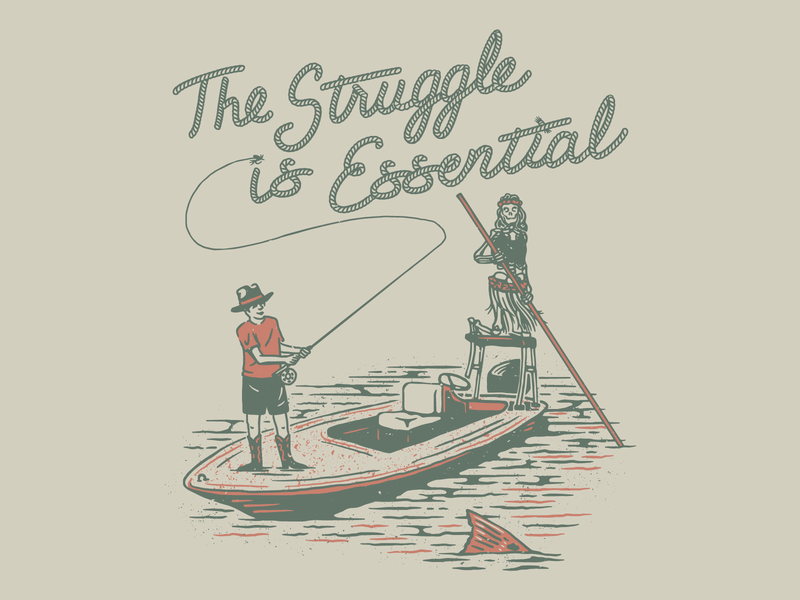 The Struggle is Essential tee shirt tee design rope skeleton hula girl sporting outdoors fishing lettering illustration