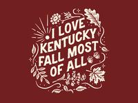 I Love Kentucky Fall Most of All tee design leaves autumn fall folk plants botanical lettering illustration kentucky