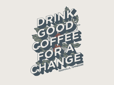 Drink Good Coffee illustration tennessee nashville plants coffee shop coffee lettering