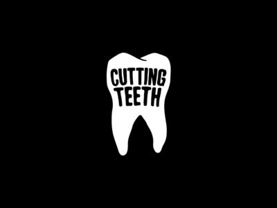 Cutting Teeth identity fun illustration handtype tooth cuttingteeth