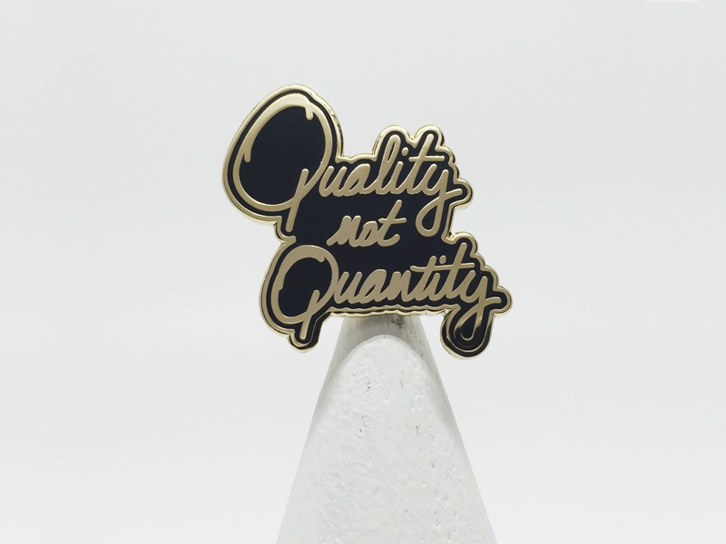 Quality not Quantity fun illustrator lapel pin gold black quote