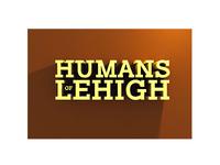 Humans of Lehigh - 3D Text