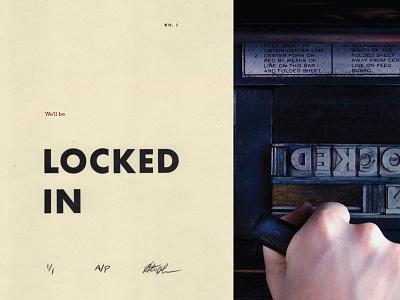 Locked In Letterpress hunter oden rockwell futura typography letterpress