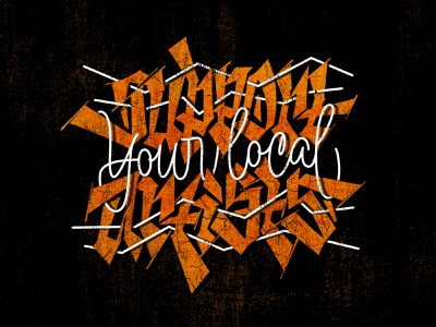 Support Your Local Artists support logo design typography calligraphy lettering