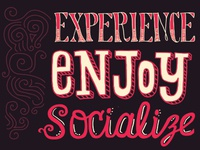Experience + Enjoy + Socialize Hand-Lettering