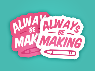 (Sticker Mule Playoff) Always Be Making