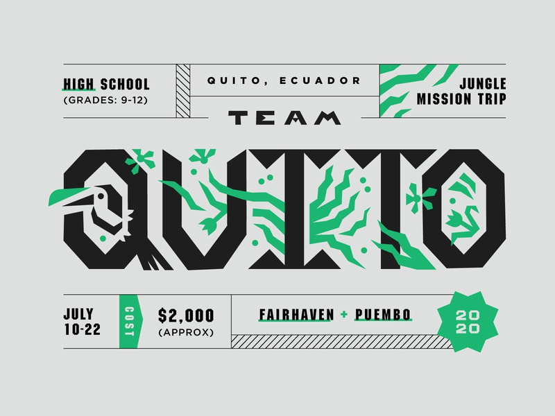 Team Quito 2020 outreach missions jesus church mission trip black green layout jungle leaves plants bird toucan event brand type typography branding