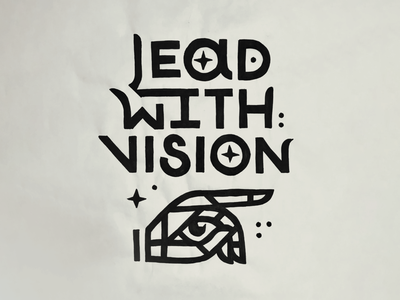 Lead With Vision hand drawn draw illustraion stars lead leadership pointing point eye hand typography banner paint markers posca