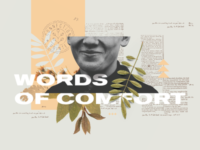Words of Comfort 1/2 collage photo layout smile unused wip sermon series layout seal illustration texture type