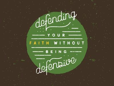 Defend Vs. Defensive type script texture speckle faith defending defensive sermon lines dots