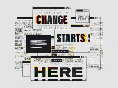 Change Starts Here youth ministry student ministry youth bold print layout typography type rough old retro vintage browser news broken glitch screen burn burn texture scan