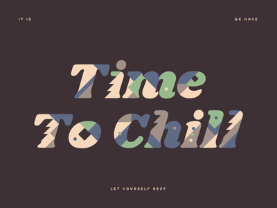 Time to Chill triangles relax happy fun green color shapes leaves typography type time chill