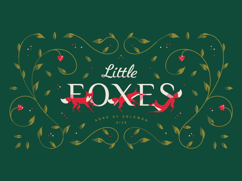 Little Foxes typeography type design love relationship vineyard grapes vines sermon sermon art series art sermon series church bible study cute dog pet jump fox foxes bible verse