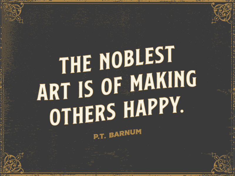 Supreme Court Background >> P.T. Barnum Quote by Rodney Truitt Jr - Dribbble
