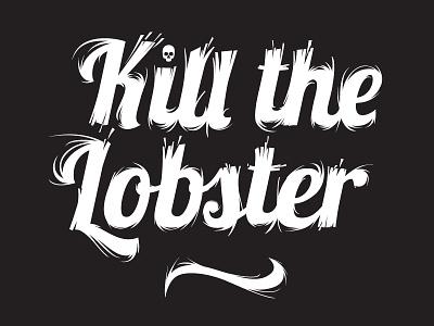 Kill the lobster lettering